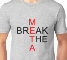 Break the META  Unisex T-Shirt
