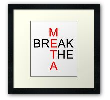 Break the META  Framed Print