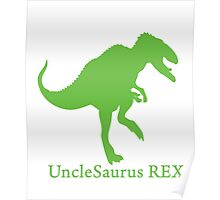 Unclesaurus Rex Poster
