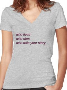 Who Lives, Who Dies, Who Tells Your Story Women's Fitted V-Neck T-Shirt