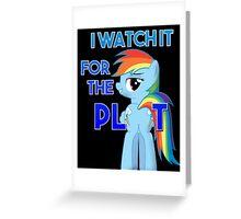 "My Little Pony Rainbow Dash Plot ""I Watch it for the Plot""  FIM Greeting Card"