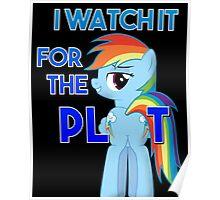 "My Little Pony Rainbow Dash Plot ""I Watch it for the Plot""  FIM Poster"