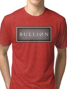 BULLION Currency bar Tri-blend T-Shirt