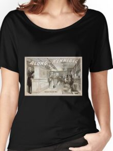 Performing Arts Posters Reno Curtis successful comedy Along the Kennebec a New England story laughingly told 1029 Women's Relaxed Fit T-Shirt