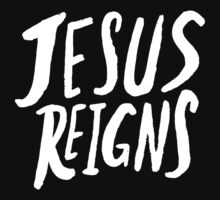 Jesus Reigns II One Piece - Short Sleeve
