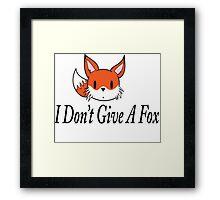 I Don't Give A Fox Framed Print