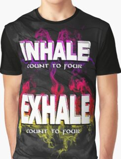 Inhale Exhale (White text) Graphic T-Shirt