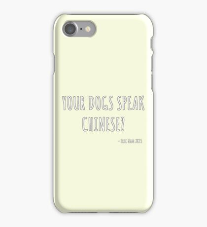 Your Dogs Speak Chinese????? ver. 2 iPhone Case/Skin
