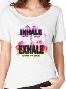 Inhale Exhale (Black text) Women's Relaxed Fit T-Shirt