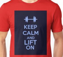 Keep Calm And Lift On Unisex T-Shirt