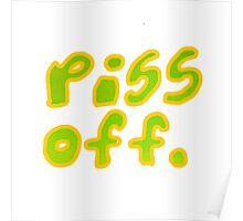 piss off Poster
