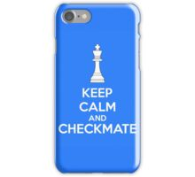 Keep Calm And Checkmate iPhone Case/Skin