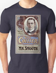 Performing Arts Posters Smyth Rice present Willie Collier in his new farce Mr Smooth 1127 Unisex T-Shirt