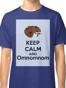 Keep Calm And Omnomnom Classic T-Shirt