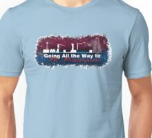 Going All the Way Unisex T-Shirt