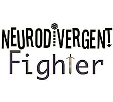 Neurodivergent Fighter Photographic Print