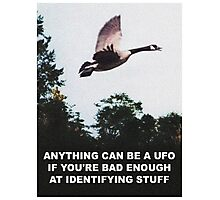 Anything can be a UFO Photographic Print