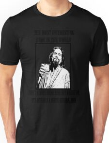 The Most Interesting Dude Unisex T-Shirt