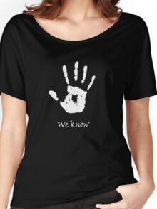 Dark Brotherhood - We Know Women's Relaxed Fit T-Shirt