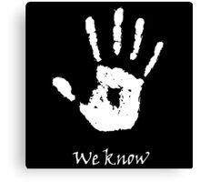 Dark Brotherhood - We Know Canvas Print
