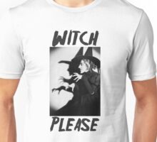 Witch, Please. Unisex T-Shirt