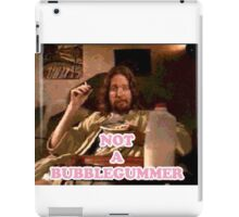 Not a Bubblegummer iPad Case/Skin