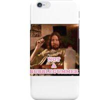 Not a Bubblegummer iPhone Case/Skin