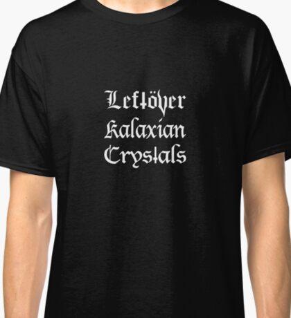 Leftover Kalaxian Crystals Classic T-Shirt