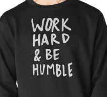 Work Hard and Be Humble II Pullover