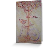 Live, Laugh, & Ride Greeting Card
