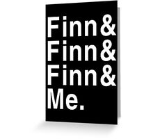 Finn and Finn and Finn and Me Greeting Card