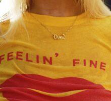 FEELIN FINE -WET HOT SUMMER Sticker
