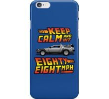 Keep Calm and Hit Eighty-Eight MPH iPhone Case/Skin
