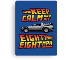 Keep Calm and Hit Eighty-Eight MPH Canvas Print