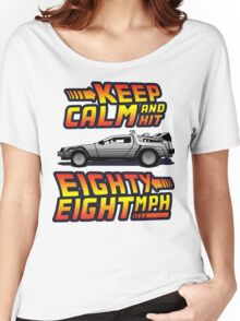 Keep Calm and Hit Eighty-Eight MPH Women's Relaxed Fit T-Shirt