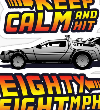 Keep Calm and Hit Eighty-Eight MPH Sticker