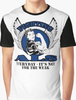 Fighting Als everyday- it's not for the weak Graphic T-Shirt