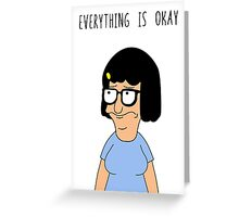 Everything Is Okay Greeting Card
