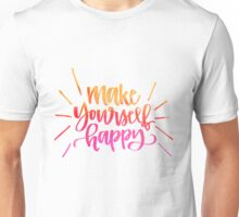 Make Yourself Happy Handlettering Unisex T-Shirt