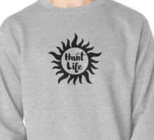 It's a Hunt Life Pullover