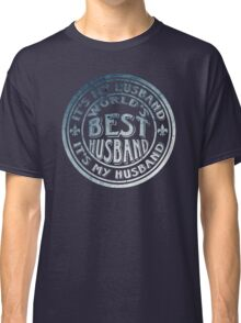 The Most Awesome Husband In The World Classic T-Shirt