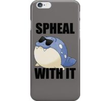 SPHEAL WITH IT! iPhone Case/Skin
