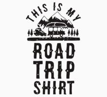 this is my road trip shirt One Piece - Short Sleeve