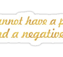 "You cannot have a positive... ""Joyce Meyer - wall"" Inspirational Quote Sticker"