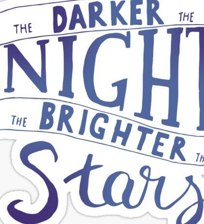 The Darker the Night Sticker