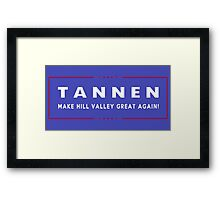 TANNEN: Make Hill Valley Great Again! Framed Print