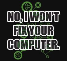 No Fixing Computers by Tr0y