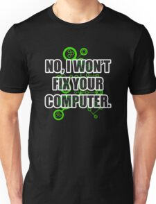 No Fixing Computers Unisex T-Shirt