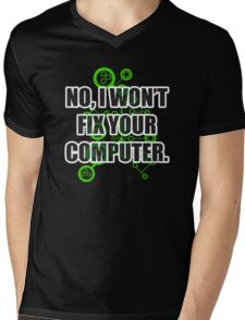 No Fixing Computers Mens V-Neck T-Shirt