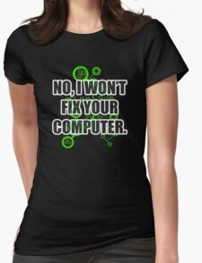 No Fixing Computers Womens Fitted T-Shirt